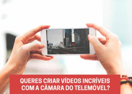 Criar vídeos incríveis com o telemóvel