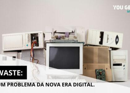 e-waste: um problema da nova era digital